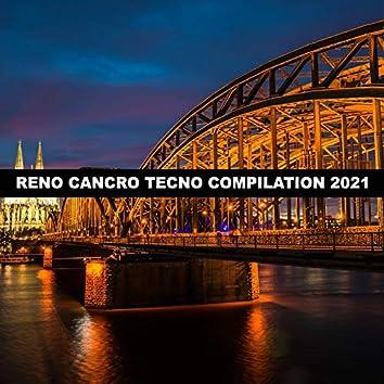 RENO CANCRO TECNO COMPILATION 2021