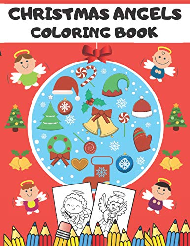 Christmas Angels Coloring Book: Great Gift for Your Kids, Beautiful Angels Illustration for Coloring