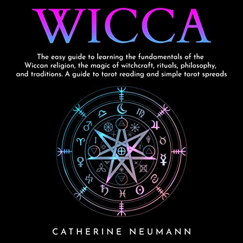 Wicca: The Easy Guide to Learning the Fundamentals of Wiccan Religion, Magic of Witchcraft, Rituals, Philosophy and Traditions. A Guide to Tarot Reading and Simple Tarot Spreads.