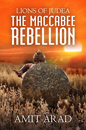 The Maccabee Rebellion: A Biblical Historical Fiction Novel (Lions of Judea Book 2)