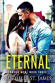 Eternal: A Second Chance Dark Mafia Romance (London Mob Book 3)