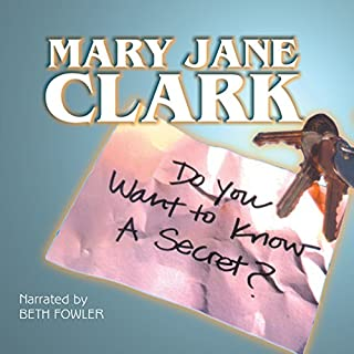 Do You Want to Know a Secret?     The KEY News Series, Book 1              By:                                                                                                                                 Mary Jane Clark                               Narrated by:                                                                                                                                 Beth Fowler                      Length: 9 hrs and 10 mins     19 ratings     Overall 4.6