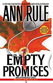 Empty Promises (Ann Rule's Crime Files Book 7) by [Ann Rule]