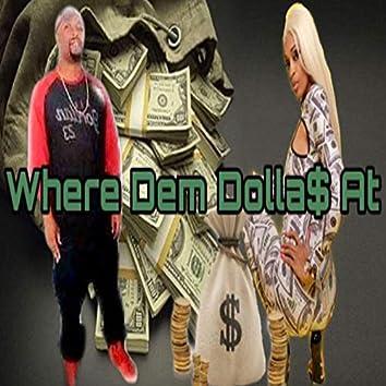 Where Dem Dolla$ At
