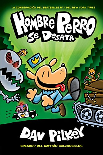 Hombre Perro se desata (Dog Man Unleashed) (2) (Spanish Edition)