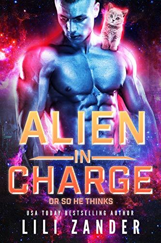 Alien in Charge: An Alien Bodyguard Romance (Warriors of Gehar Book 1) by [Lili Zander]