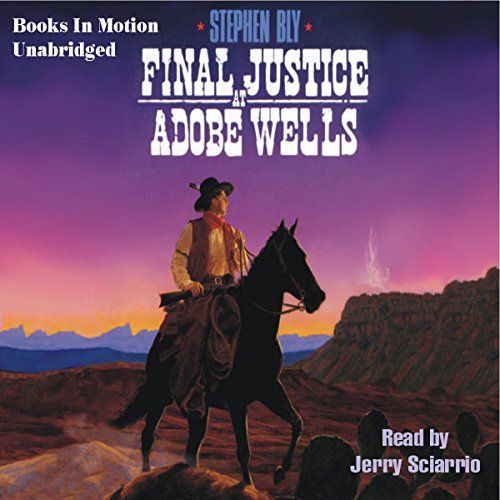 Final Justice at Adobe Wells audiobook cover art