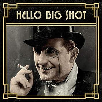 Hello Big Shot