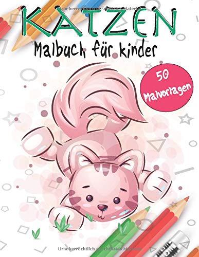 Katzen Malbuch für Kinder: Ein tolles Malbuch für alle Kleinen Katzenliebhaber Malbuch, niedliche und lustige Illustrationsdesigns eines ... Kunsttherapie und Achtsamkeitsmeditation.