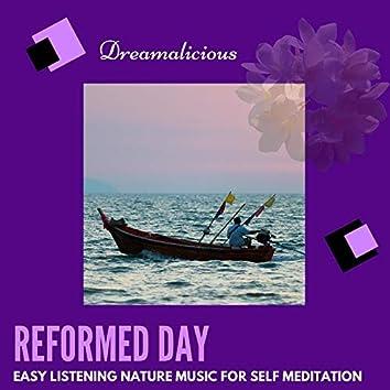 Reformed Day - Easy Listening Nature Music For Self Meditation