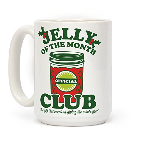 LookHUMAN Jelly of the Month Club White 15 Ounce Ceramic Coffee Mug
