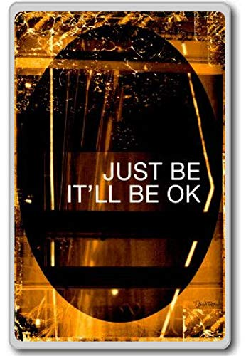 Het zal gewoon Ok inspirerende citaat koelkast magneet