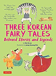 Three Korean Fairy Tales: Beloved Stories and Legends by Kim So-un, illustrated by Jeong Kyoung-Sim