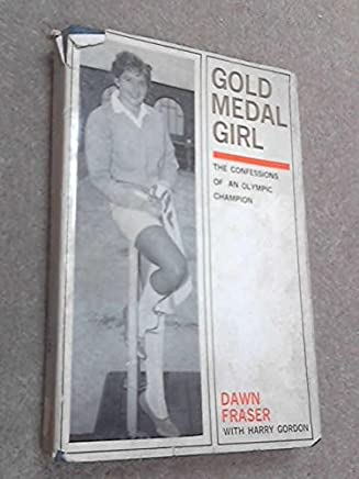Gold Medal Girl the Confessions of an Olymic Champion