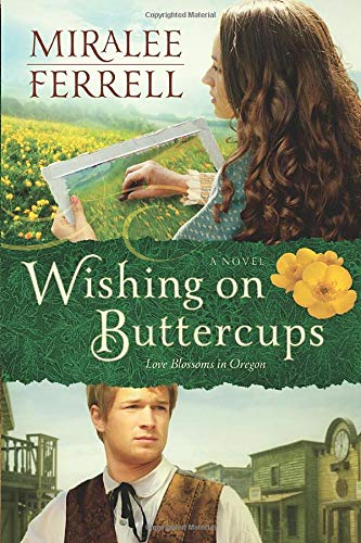 Wishing on Buttercups (Love Blossoms in Oregon Series)