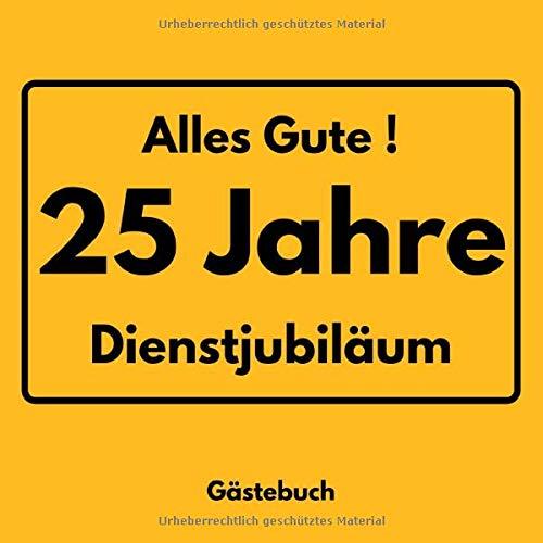 Alles Gute 25 Jahre Dienstjubiläum Gästebuch: Erinnerungsbuch zum Eintragen von Glückwünschen zum 25. Jährigen Betriebsjubiläum - Stadtschild- 110 Seiten Größe 21cm x 21cm