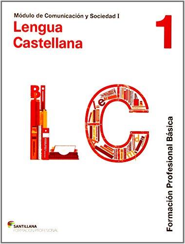 COMUNICACIÓN Y SOCIEDAD I LENGUA CAST 1 FORMACION PROFESIONAL BASICA