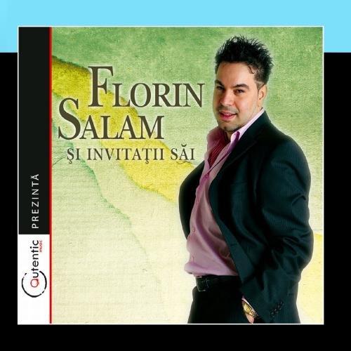 Florin Salam Si Invitatii Sai (Florin Salam And His Guests)
