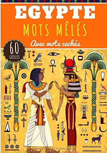 Mots Mêlés Égypte: 40 Grilles de mots mêlés et mots cachés pour Adulte et Enfant | Plus de 300 mots à trouver sur L'Ancienne Civilisation Égyptienne, ... Pharaons | Entraîner le cerveau en s'amusant.