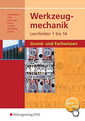 Werkzeugmechanik Lernfelder 1-14: Grund- und Fachwissen: Schülerband