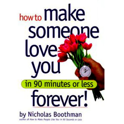 Couverture de How to Make Someone Love You Forever! In 90 Minutes or Less