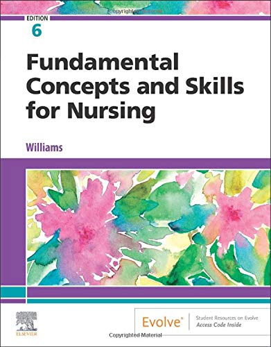 Compare Textbook Prices for Fundamental Concepts and Skills for Nursing, 6e 6 Edition ISBN 9780323694766 by Williams RN  MSN  CCRN, Patricia A.