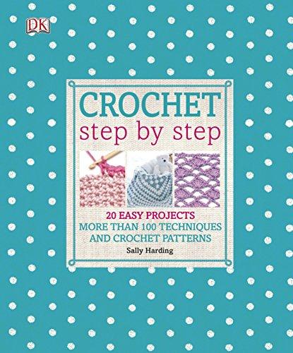 Crochet Step By Step By Sally Harding