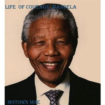 Life of Courage Mandela