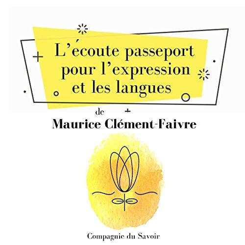 L'écoute, passeport pour l'expression et les langues, la méthode Tomatis audiobook cover art