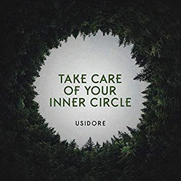 Take Care of Your Inner Circle