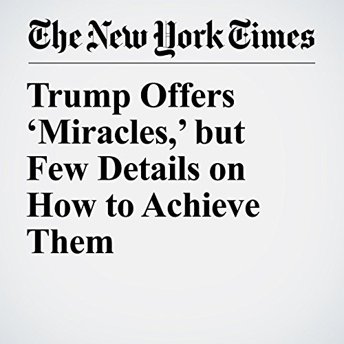 Trump Offers 'Miracles,' but Few Details on How to Achieve Them audiobook cover art