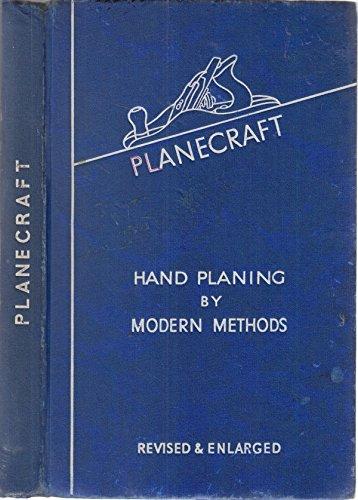 Planecraft: Hand planing by modern methods