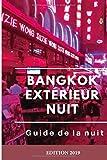 Bangkok Extérieur Nuit: Guide de la Nuit