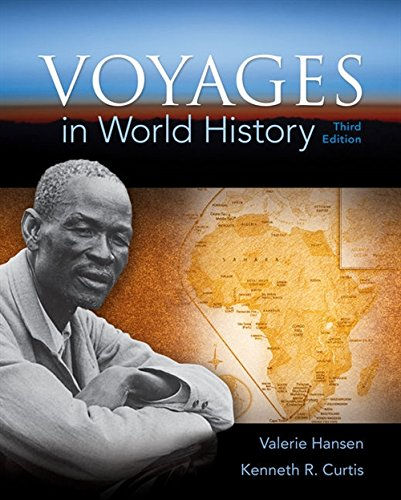 Compare Textbook Prices for Voyages in World History 3 Edition ISBN 9781305583009 by Hansen, Valerie,Curtis, Ken