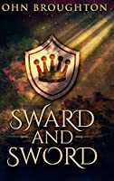 Sward And Sword: Large Print Hardcover Edition