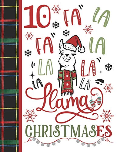 10 Fa La Fa La La La La La Llama Christmases: Llama Gift For Girls Age 10 Years Old - Art Sketchbook Sketchpad Activity Book For Kids To Draw And Sketch In