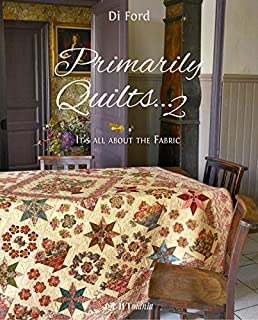 Primarily Quilts... 2 It's All About the Fabric