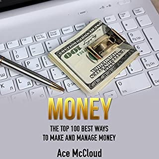Money: The Top 100 Best Ways to Make and Manage Money audiobook cover art
