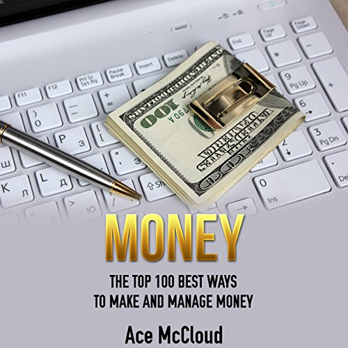 Money: The Top 100 Best Ways to Make and Manage Money cover art