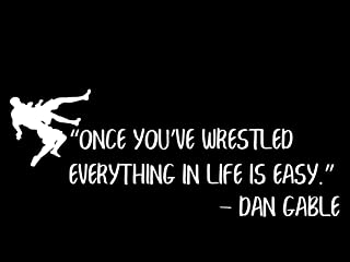 Creative Concepts Ideas Once You've Wrestled Everything in Life is Easy CCI Decal Vinyl Sticker Cars Trucks Vans Walls Laptop White 7.5 x 3.0 in CCI2721