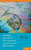 Biologic Approach to Environmental Assessment and Epidemiology - Thomas J. Smith