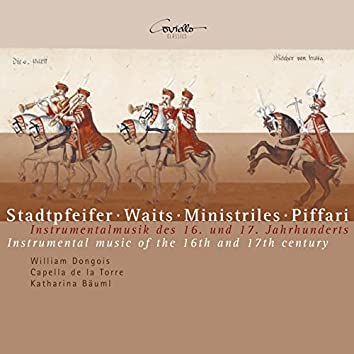 Stadtpfeifer, Waits, Ministriles, Piffari. Instrumental Music of the XVI & XVII Centuries