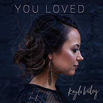 You Loved