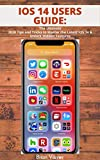 IOS 14 USERS GUIDE: The Ultimate 2020 Tips and Tricks to Master the Latest iOS 14 & Unlock Hidden Features (English Edition)