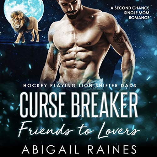 Curse Breaker Friends to Lovers (A Second Chance Single Mom Romance) Titelbild