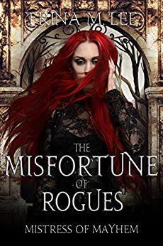 The Misfortune of Rogues (Mistress of Mayhem Book 4) by [Trina M. Lee]