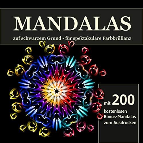 Mandalas auf schwarzem Grund - für spektakuläre Farbbillanz: mit 200 kostenlosen Bonus-Mandalas zum Ausdrucken
