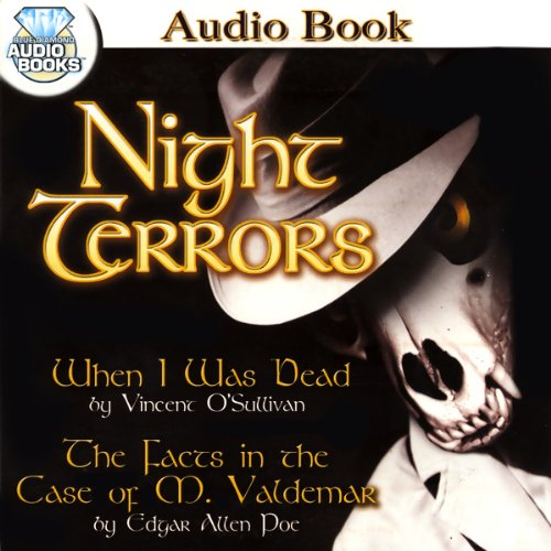 Night Terrors                   By:                                                                                                                                 Vincent O'Sullivan,                                                                                        Edgar Allan Poe                               Narrated by:                                                                                                                                 Clifton Chadwick,                                                                                        David House                      Length: 36 mins     1 rating     Overall 2.0