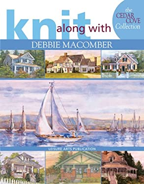 Knit Along with Debbie Macomber: Cedar Cove Collection (Leisure Arts #4658)