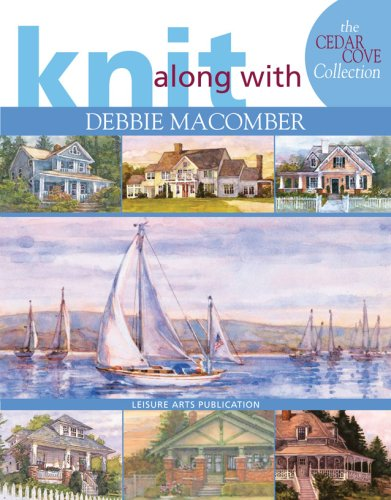 Knit Along with Debbie Macomber: The Cedar Cove Collection - Book  of the Cedar Cove